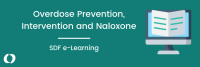 Overdose Prevention, Intervention and Naloxone